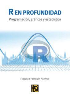 r en profundidad: programacion, graficos y estadistica-felicidad marques asensio-9788494465024