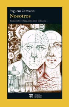 Descargando un libro de google books gratis NOSOTROS 9788494561924 (Spanish Edition) de EVGUENI ZAMIATIN