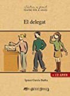 Descargar libros gratis para ipad cydia EL DELEGAT ePub 9788494575624 (Literatura española) de IGNASI GARCIA BARBA