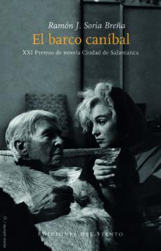 el barco canibal (xxi premio de novela ciudad de salamanca)-ramon j. soria breña-9788494788024