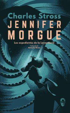 Se descarga de libros JENNIFER MORGUE (SERIE LOS EXPEDIENTES DE LA LAVANDERIA 2) 9788494898624 (Spanish Edition) de CHARLES STROSS