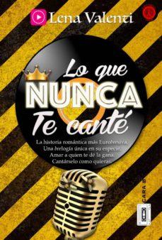 Descargas gratuitas de libros electrónicos de libros electrónicos LO QUE NUNCA TE CANTÉ, CARA B de LENA VALENTI 9788494984624 (Spanish Edition)