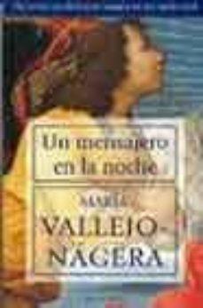 un mensajero en la noche (10ª ed.)-maria vallejo-nagera-9788495894724