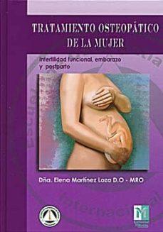 Ebooks gratis descargar pdf para móvil TRATAMIENTO OSTEOPATICO DE LA MUJER: INFERTILIDAD FUNCIONAL, EMBA RAZO Y POSTPARTO en español  de ELENA MARTINEZ LOZA 9788495896124