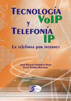 tecnologia voip y telefonia ip: la telefonia por internet-jose manuel huidobro moya-9788496300224