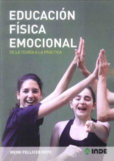 Descargar EDUCACION FISICA EMOCIONAL: DE LA TEORIA A LA PRACTICA gratis pdf - leer online