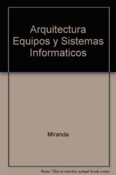 Valentifaineros20015.es Arquitectura De Equipos Y Sistemas Informaticos (3ª Ed.) Image