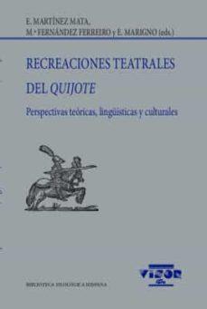 Descargas de libros de texto gratis RECREACIONES TEATRALES DEL QUIJOTE  de  9788498955224