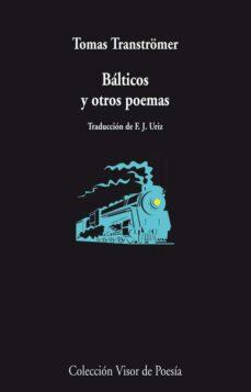 Descargar ebooks para móvil gratis BALTICOS Y OTROS POEMAS (Spanish Edition) FB2 DJVU de TOMAS TRANSTROMER 9788498958324
