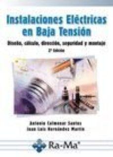 Libro de texto pdf descarga gratuita INSTALACIONES ELECTRICAS EN BAJA TENSION: DISEÑO, CALCULO, DIRECC ION, SEGURIDAD Y MONTAJE