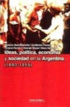 Bressoamisuradi.it Ideas, Politica, Economia Y Sociedad En La Argentina (1880-1955) Image