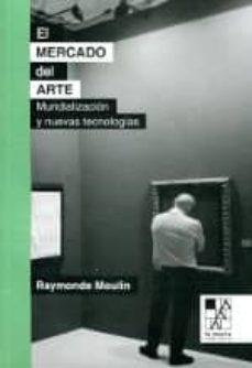 el mercado del arte: mundializacion y nuevas tecnologias-raymonde moulin-9789508892324