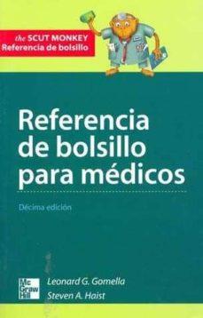 Descargando ebooks a ipad REFERENCIA DE BOLSILLOS PARA MEDICOS CLINICOS (10ª ED.) PDF de LEONARDO G. GOMELLA