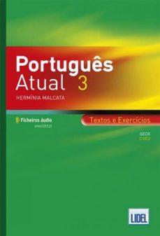 Descargar gratis libros de ipod PORTUGUES ACTUAL 3: TEXTOS E EXERCICIOS-QECR C1/C2 MOBI RTF de NO ESPECIFICADO