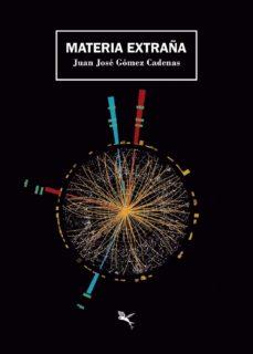 Descarga gratuita de teléfonos móviles Ebook. MATERIA EXTRAÑA ePub DJVU (Spanish Edition) de JUAN JOSÉ. GÓMEZ CÁRDENAS 9789949728824