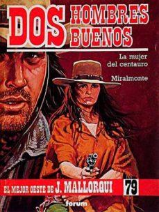 Bressoamisuradi.it Dos Hombres Buenos: La Mujer Del Centauro. Miralmonte Image