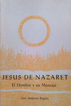 Ironbikepuglia.it Jesús De Nazaret. El Hombre Y Su Mensaje Image
