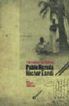 Bressoamisuradi.it Itinerario De Una Amistad: Pablo Neruda - Hector Eandi. Image