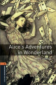 Descarga de libros de texto para cbse OBL2 ALICE S ADVENTURES IN WONDERLAND BOOK WITH MP3 AUDIO DOWNLOAD  9780194620734 (Literatura española)