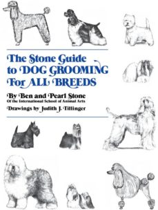 The stone guide to dog grooming for all breeds: ben stone, pearl.