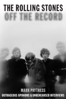 rolling stones: off the record (ebook)-mark paytress-9780857121134