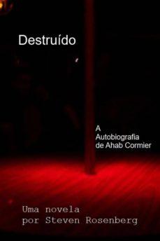 destruído: a autobiografia de ahab cormier (ebook)-9781547511334