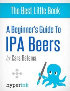 the best ipa beers (ebook)-cara batema-9781614648734