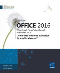 microsoft office 2016: word, excel, powerpoint, outlook y onenote 2016: domine las funciones avanzadas de la suite         microsoft-9782409003134