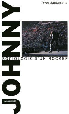 johnny, sociologie d'un rocker (ebook)-yves santamaria-9782707165534
