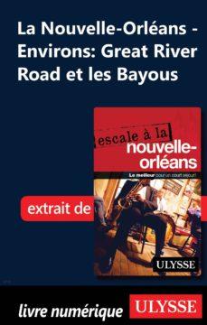 nouvelle-orléans - environs : great river road et les bayous (ebook)-9782765824534