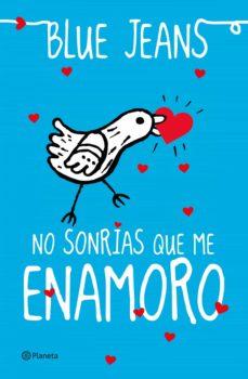 no sonrías que me enamoro (ebook)-9788408065234