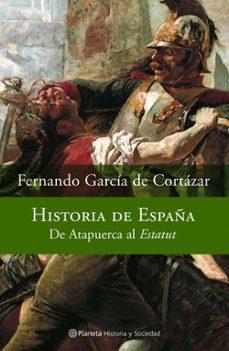 historia de españa: de atapuerca al estatut-fernando garcia de cortazar-9788408066934