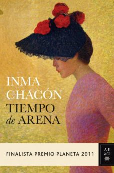 tiempo de arena (finalista premio planeta 2011)-inma chacon-9788408104834