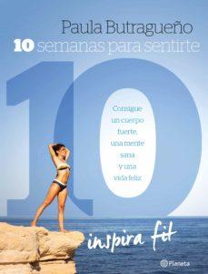 10 semanas para sentirte 10 (ebook)-paula butragueño-9788408156734