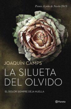 la silueta del olvido (premio azorin 2019)-joaquin camps-9788408208334