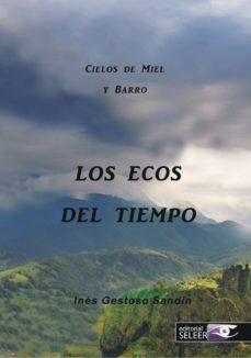 Descargar libros nuevos LOS ECOS DEL TIEMPO (Literatura española) de INES GESTOSO SANDIN
