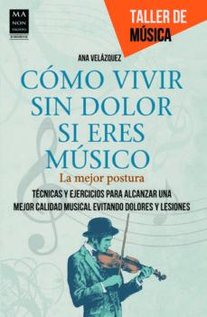 como vivir sin dolor si eres musico-ana velazquez-9788415256434