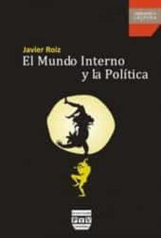 el mundo interno y la politica-javier roiz-9788415271734