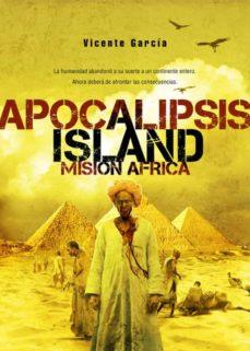 Descargar libros de forma gratuita desde la búsqueda de libros de Google APOCALIPSIS ISLAND 3: MISION AFRICA (Literatura española) FB2 PDB RTF 9788415296034