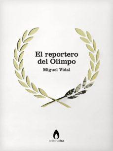 el reportero del olimpo (ebook)-miguel vidal-9788415634034