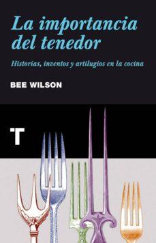 la importancia del tenedor-bee wilson-9788415832034