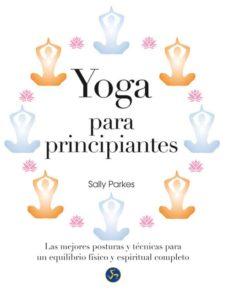Upgrade6a.es Yoga Para Principiantes: Las Mejores Posturas Y Tecnicas Para Un Equilibrio Fisico Y Espiritual Completo Image
