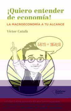 ¡quiero entender de economia!-victor catala-9788416096534