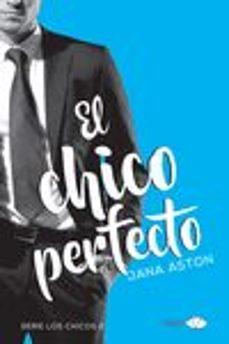 Gratis para descargar libros en línea. EL CHICO PERFECTO de JANA ASTON en español 9788416223534