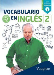 Ebook de descarga gratuita para móvil. VOCABULARIO EN INGLES 2 9788416667734 RTF DJVU ePub in Spanish de