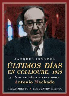Cdaea.es Ultimos Dias En Collioure, 1939 Y Otros Estudios Breves Sobre Antonio Machado Image