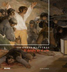 el detalle en el arte: 100 obras maestras-susie hodge-9788416965434