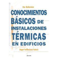Libros de epub para descargas gratuitas. CONOCIMIENTOS BASICOS DE INSTALACIONES TERMICAS EN EDIFICIOS (3ª ED.) en español  de ANGEL TORRESCUSA VALERO