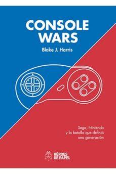 Descargar CONSOLE WARS: SEGA, NINTENDO Y LA BATALLA QUE DEFINIO UNA GENERAC ION gratis pdf - leer online