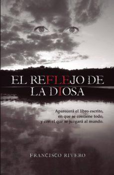 Descargar google books en formato pdf gratis. EL REFLEJO DE LA DIOSA in Spanish  9788417878634 de FRANCISCO  RIVERO